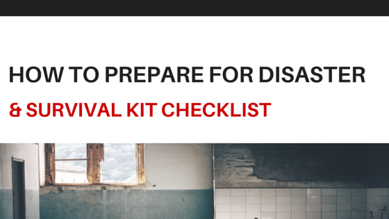 How To Prepare For Disaster Survival Kit