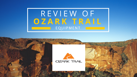 Review Of Ozark Trail Equipment