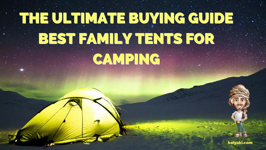 Best Family Tents For Campin