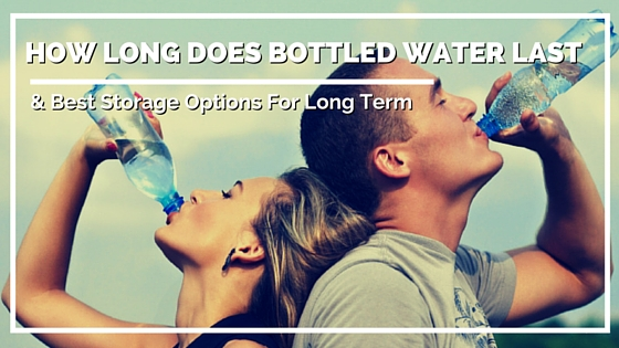 How Long Does Bottled Water Last